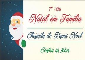 Natal em Família - Chegada do Papai Noel