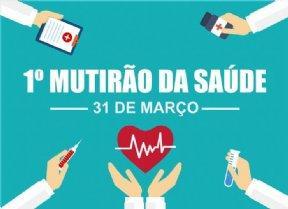 SECRETARIA DE SAÚDE REALIZA 1º MUTIRÃO DA SAÚDE
