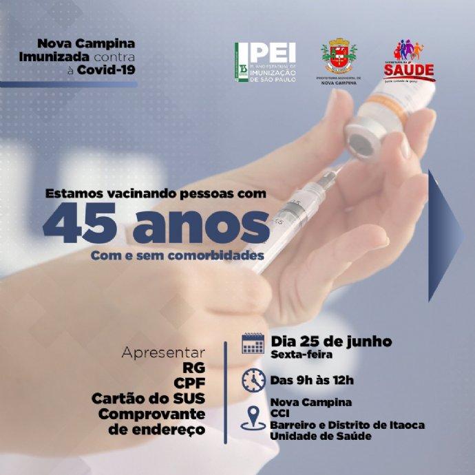 Atenção. Vacinação contra a Covid-19 para 45 e 44 anos